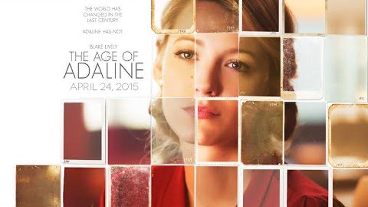 Век Адалин 2015 / The Age of Adaline - трейлер на русском