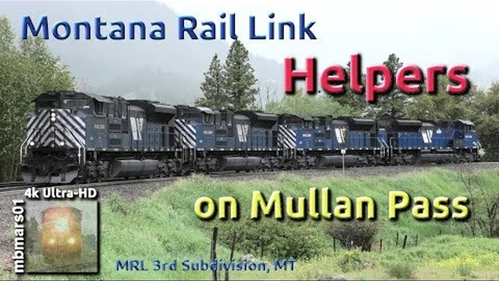 [65][4k] Montana Rail Link Helpers on Mullan Pass, MRL 3rd Sub, MT 06/17+19/2018 ©mbmars01