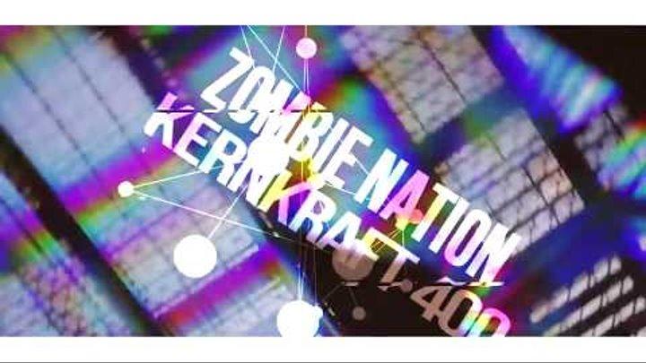 Zombie Nation - Kernkraft 400 (Cloudriver Bootleg) [2018]