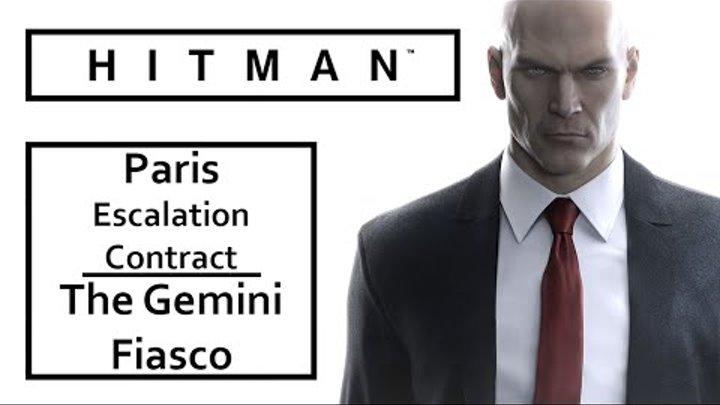 HITMAN 2016 – The Gemini Fiasco – Paris Escalation Contract – Level 5 Fast Walkthrough Let's Play