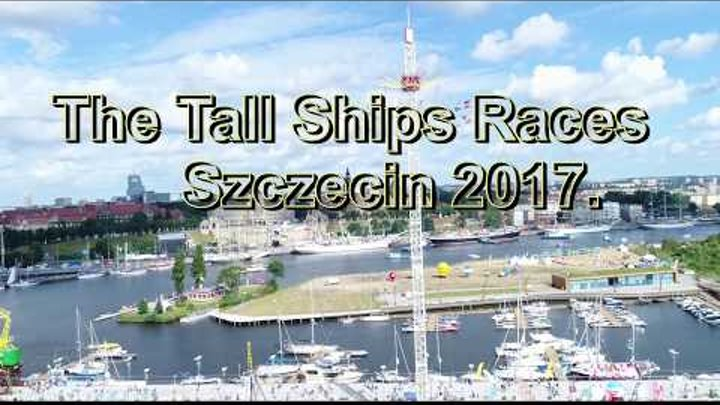 Tall Ships Races Szczecin 2017 ( Poland ) DJI/Drone Video /Extreme