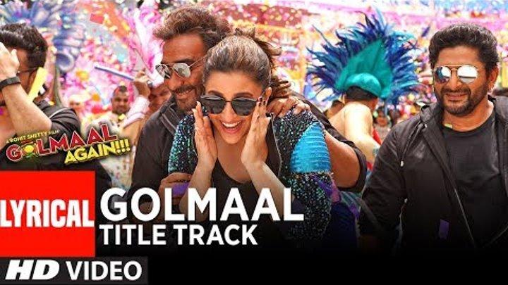 GOLMAAL Title Track (Lyrical Video)   Ajay Devgn   Parineeti   Arshad   Tusshar   Shreyas   Tabu