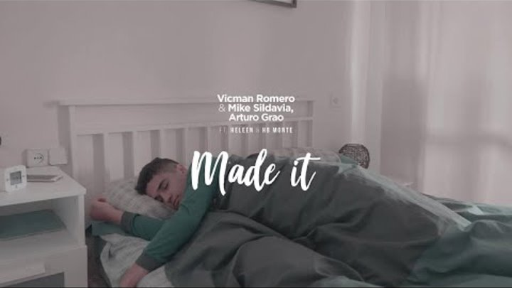 Vicman Romero & Mike Sildavia, Arturo Grao Ft. Heleen, HB Monte - Made It - Official Video