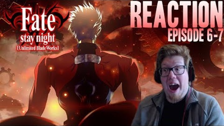 Fate Stay Night Unlimited Blade Works REACTION | Anime - Episode 6-7