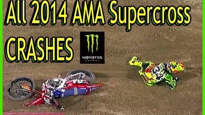 All 2014 AMA Supercross CRASHES