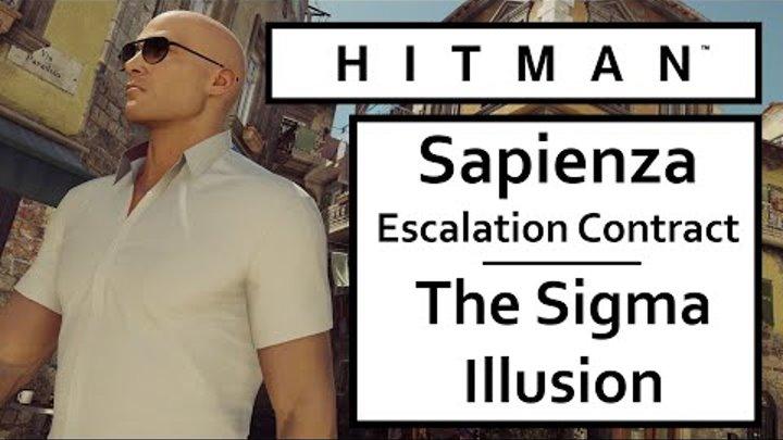 HITMAN 2016 Sapienza – The Sigma Illusion – Escalation Contract Level 5 Fast Walkthrough Let's Play