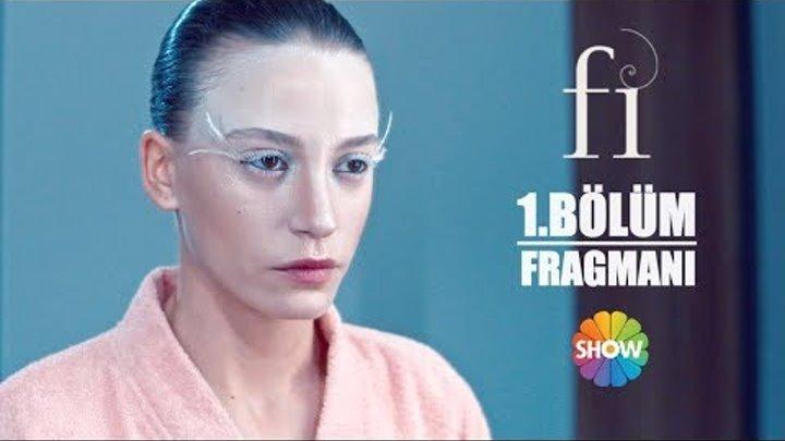 Fi 1. Bölüm Fragmanı | 22 Mart Perşembe Show TV'de Başlıyor!