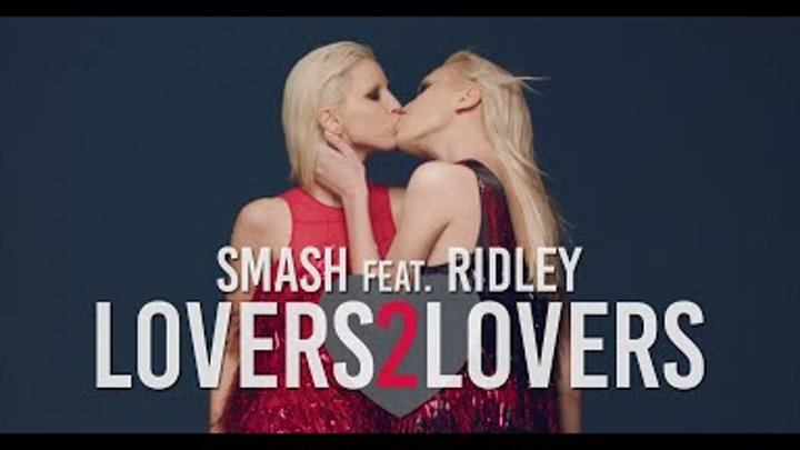 SMASH - LOVERS 2 LOVERS (Feat. Ridley) (Official Video HD)