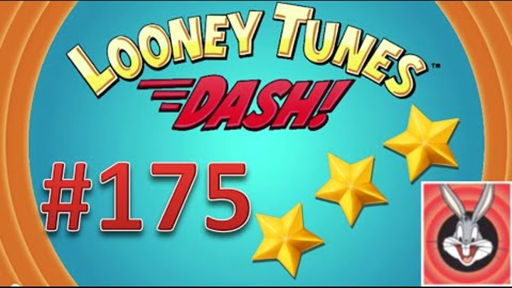 Looney Tunes Dash! level 175 - 3 stars - looney card. Episode 12.
