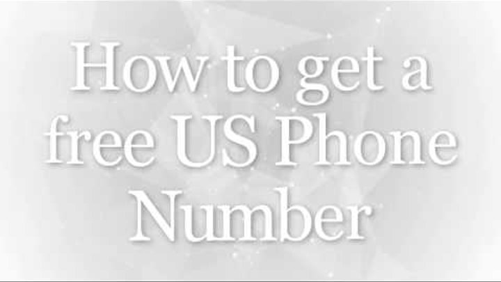 How To Get A Free US Phone Number For Verification, Call, Receive SMS  Verification Online