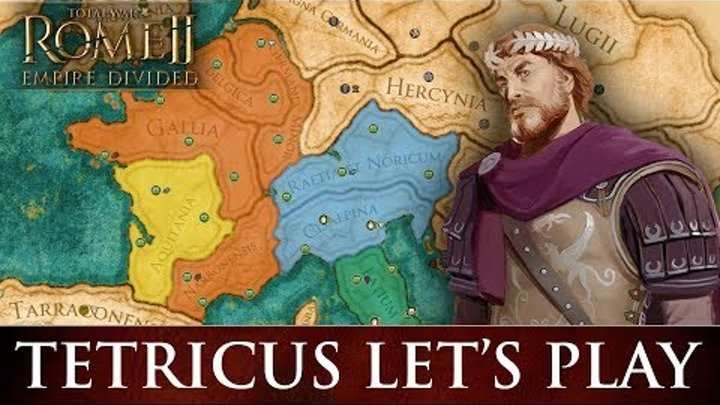 Total War: ROME 2 - Empire Divided   Tetricus Campaign Let's Play