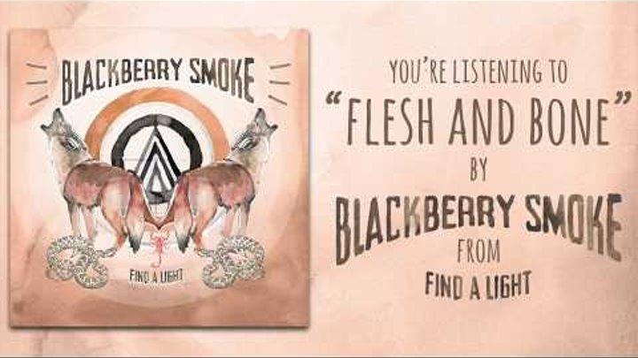 Blackberry Smoke - Flesh and Bone (Audio)