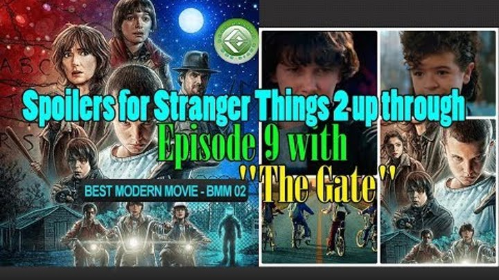 """Spoilers for Stranger Things 2 up through Episode 9 with """"The Gate"""" - BMM 02"""