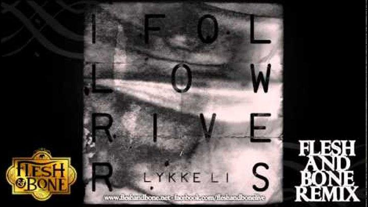 Lykke Li - I Follow Rivers (Flesh and Bone OFFICIAL REMIX)