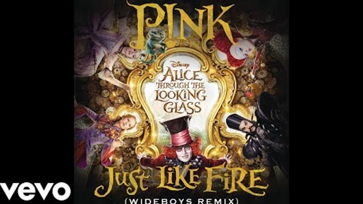 "Just Like Fire (From the Original Motion Picture ""Alice Through The Looking Glass"") (Au..."