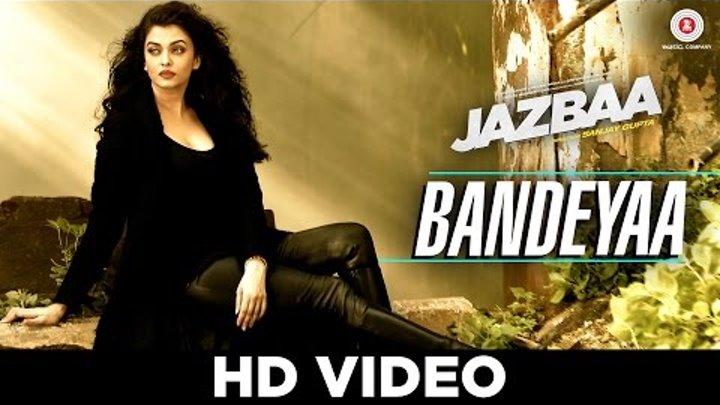 Bandeyaa - Jazbaa | Aishwarya Rai Bachchan & Irrfan Khan | Jubin | Amjad Nadeem