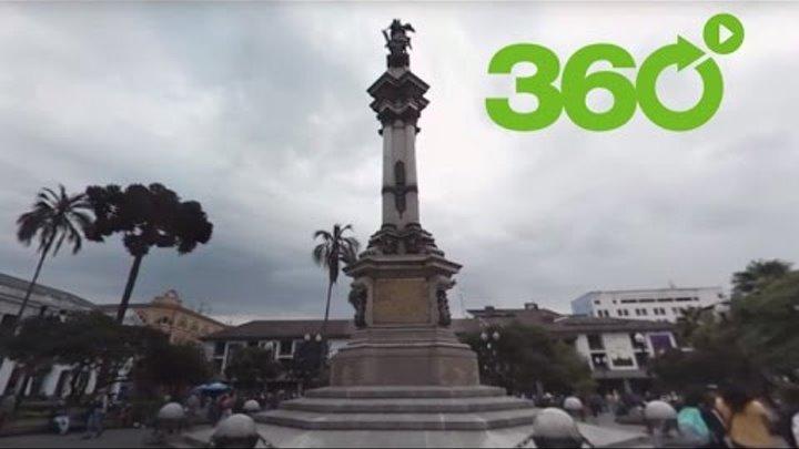 Ecuador en 360°: Un paseo por la Plaza Grande de Quito