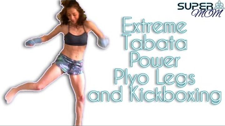 Extreme Tabata Power Plyo Legs and Kickboxing 30 Min Workout