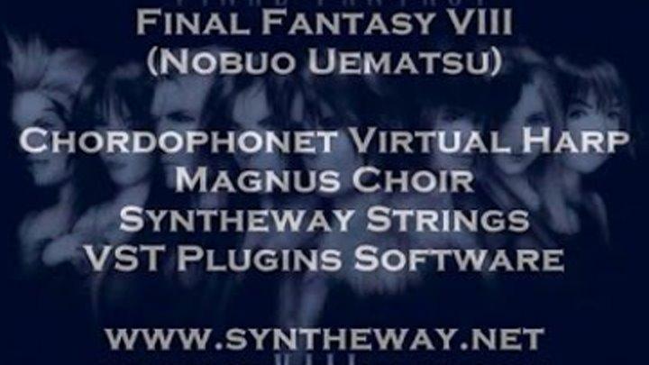 Eyes On Me, Final Fantasy VIII - Chordophonet Virtual Harp, Magnus Choir,  Syntheway Strings VST