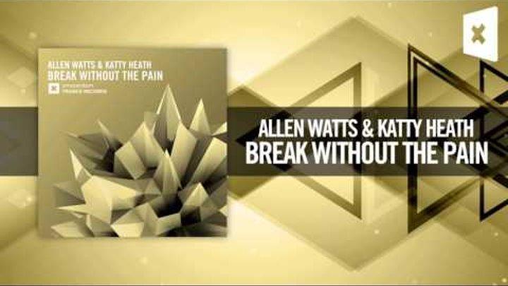 Allen Watts & Katty Heath - Break Without The Pain (Amsterdam Trance / Raz Nitzan Music)