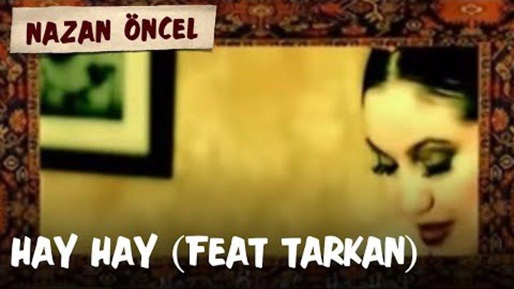 Nazan Öncel-Hay Hay- feat.Tarkan