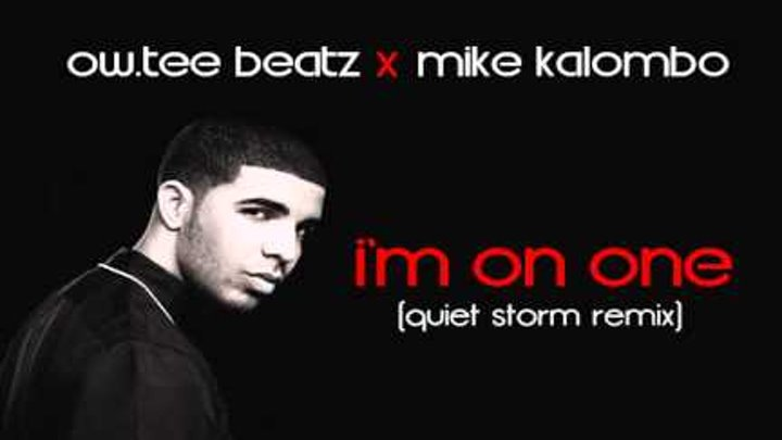 ow.tee beatz x mike kalombo - I'm On One (Quiet Storm Remix) (DOWNLOAD)