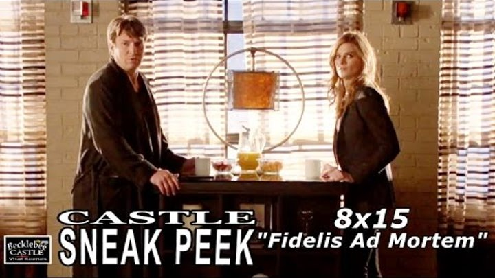 "Castle 8x15 Sneak Peek #2 - Castle Season 8 Episode 15 Sneak Peek ""Fidelis Ad Mortem"""