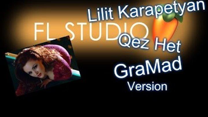 Lilit Karapetyan - Qez Het (GraMad version) DEMO