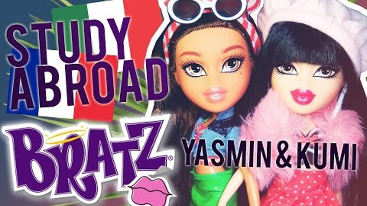 Bratz Study Abroad 2016 Kumi to Paris & Yasmin to Italy Doll Review!!!