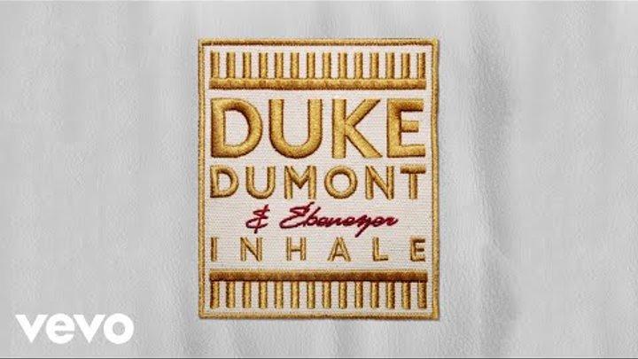 Duke Dumont, Ebenezer - Inhale (Luke Million Remix)