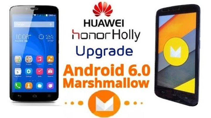 [Honor Holly U-19] Upgrade To Android 6.0 Marshmallow (Themed) With Aroma Installer HD [1080p]