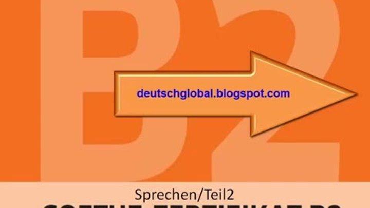 Goethe Zertifikat B2 Sprechen Aufgabe 2