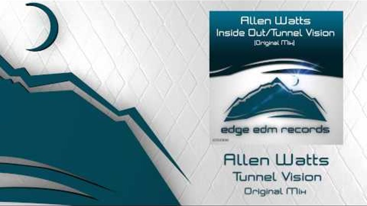 Allen Watts - Tunnel Vision (Original Mix) [OUT NOW!]