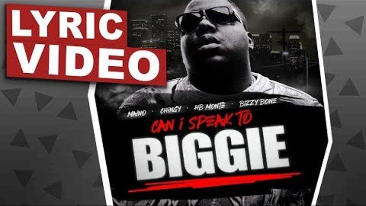 CAN I SPEAK TO BIGGIE TRIBUTE (LYRIC VIDEO) ft: Maino, Chingy, HB Monte & Bizzy Bone