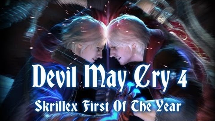 Devil May Cry 4 Music Video Skrillex First Of The Year