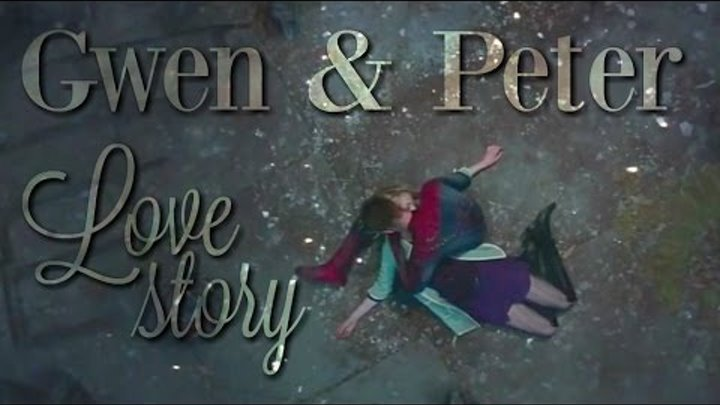 Gwen & Peter - Love Story [1 and 2]   The Amazing Spider-Man