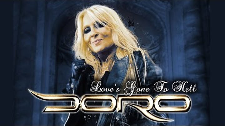 "DORO ""Love's gone to hell"" OFFICIAL VIDEO"