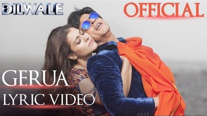 Dilwale – Gerua Lyric Video  Shah Rukh Khan  Kajol   SRK Kajol Official Lyric Video