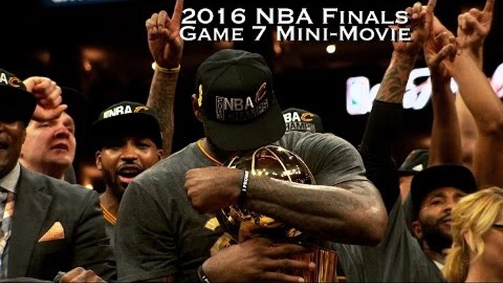 2016 NBA Finals Game 7 Mini-Movie
