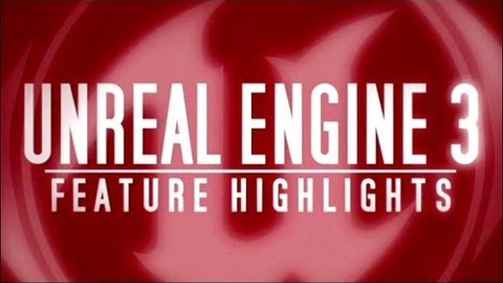 Unreal Engine 3 - (2012) Feature Highlights + Next-Gen Visuals Showcase