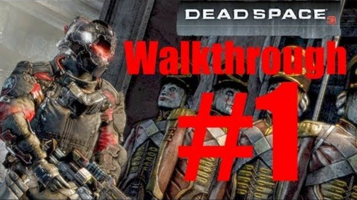 Dead Space 3 Co-Op Walkthrough [as Carver -- No commentary] - Part 1: Prologue + Chapter 1