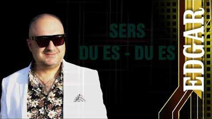 Edgar Gevorgyan - SERS DU ES - DU ES █▬█ █ ▀█▀