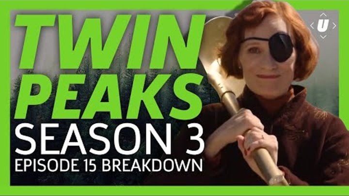Twin Peaks Season 3 Episode 15 Recap - There's Some Fear In Letting Go