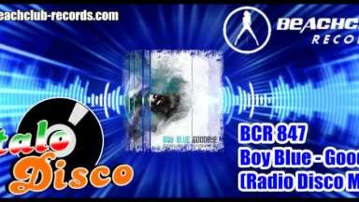 Boy Blue - Goodbye (Radio Disco Mix)(Italo Disco 2016)