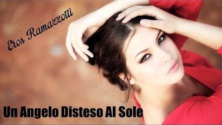Un Angelo Disteso Al Sole Eros Ramazzotti (TRADUÇÃO) HD (Lyrics Video).