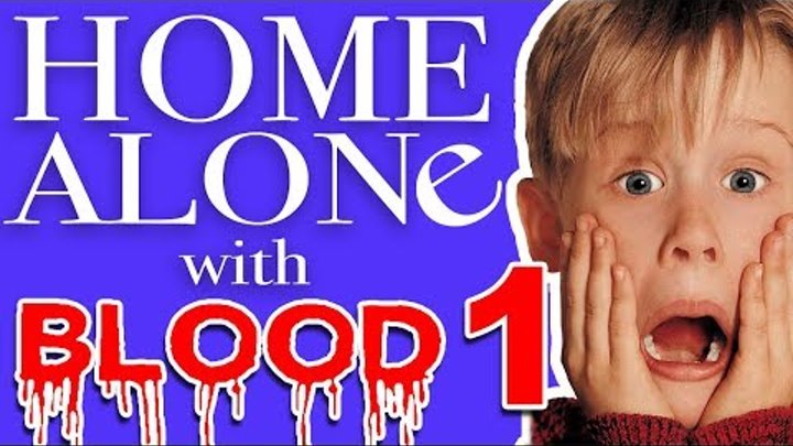 Home Alone With Blood #1