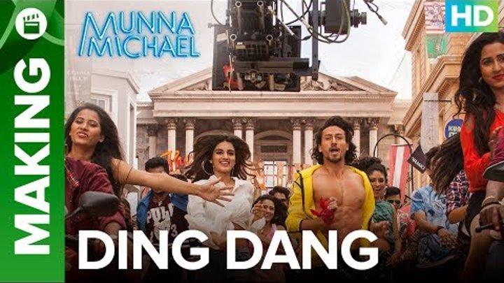 Munna Michael | Making of Ding Dang - Video Song | Tiger Shroff & Nidhhi Agerwal