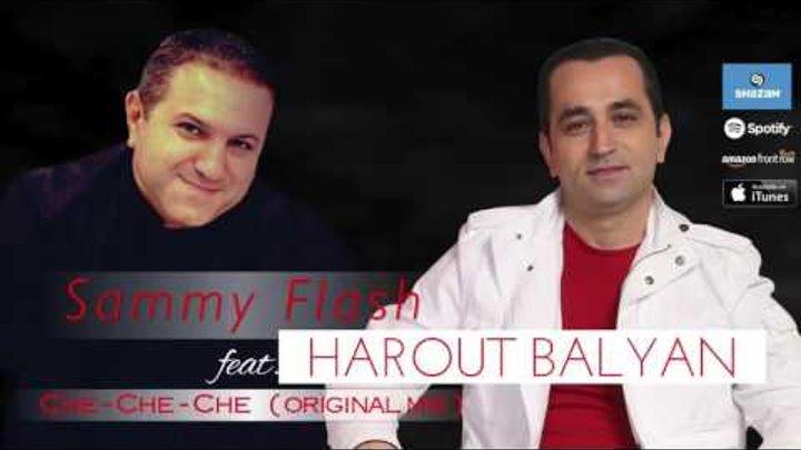 Sammy Flash feat Harout Balyan - Che Che Che (Original Mix)