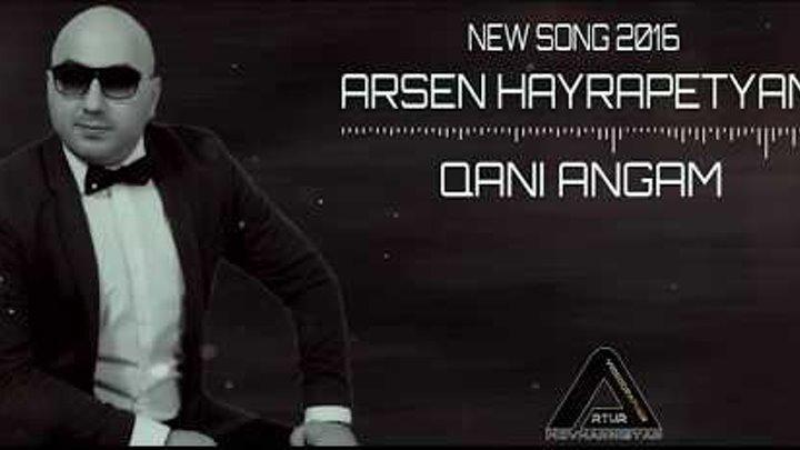 """Arsen Hayrapetyan """"Qani Angam 2016"""""""