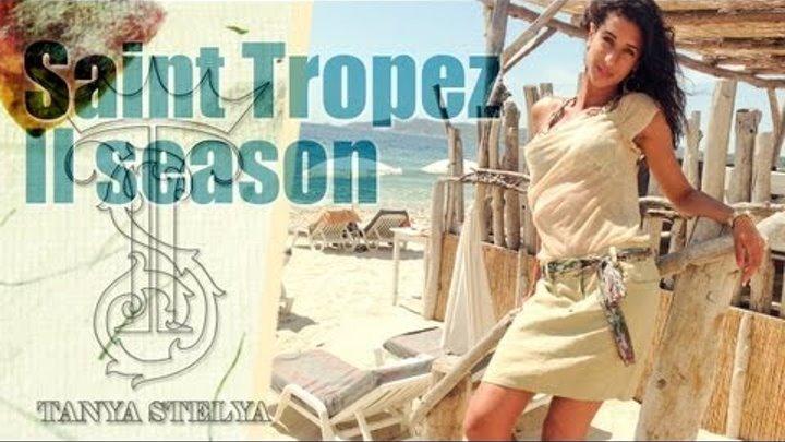 Tanya Stelya Saint Tropez(France). Таня Стеля, 2-ой сезон в Сен-Тропе (Франция)